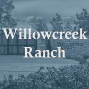 Willowcreek Ranch